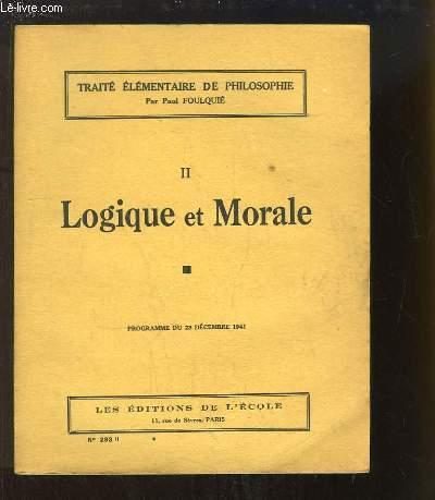 Traité Elémentaire de Philosophie. TOME 2 : Logique et Morale.