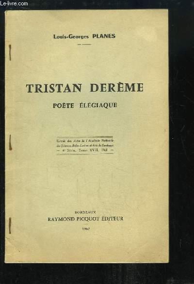 Tristan Derème. Poète Elégiaque.