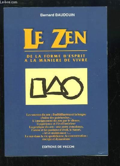 Le Zen. De la forme d'esprit à la manière de vivre.