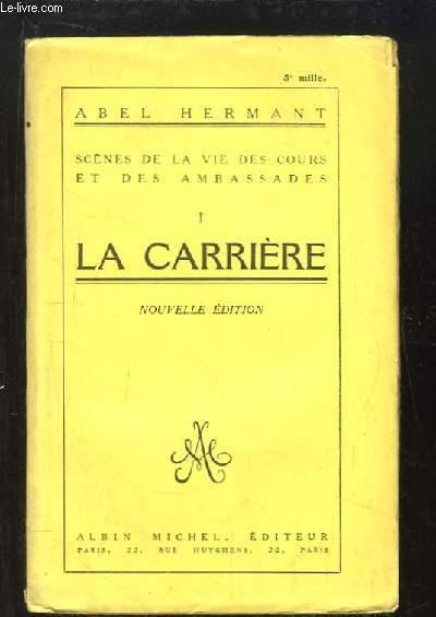Scènes de la Vie des Cours et des Ambassades, TOME 1 : La Carrière.