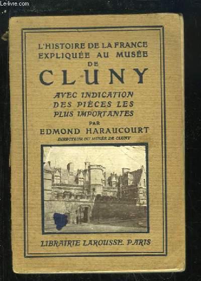 L'Histoire de la France expliquée au Musée de Cluny. Avec indication des pièces les plus importantes.