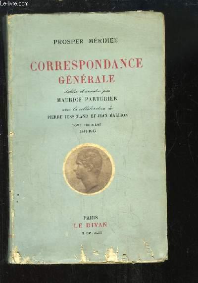 Correspondance Générale, établie et annotée par Maurice Parturier avec la collaboration de Pierre Josserand et Jean Mallion. TOME 3 : 1841 - 1843