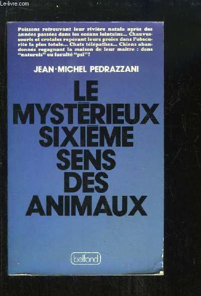Le mystérieux sixième sens des animaux.