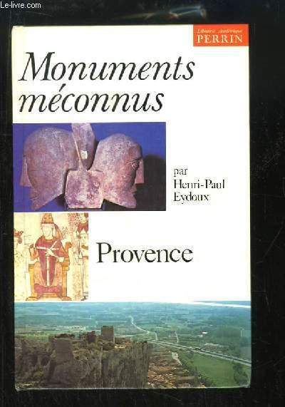 Monuments méconnus. Provence