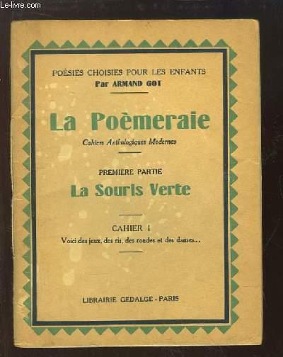 Poésies choisies pour les enfants : La Poèmeraie, 1ère partie : La Sourie Verte. Cahier 1