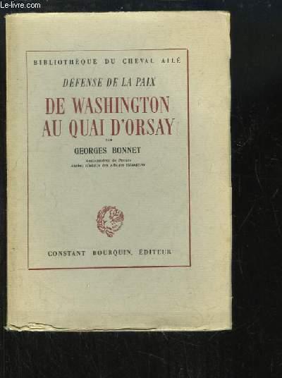 De Washington au Quai d'Orsay. Défense de la Paix.