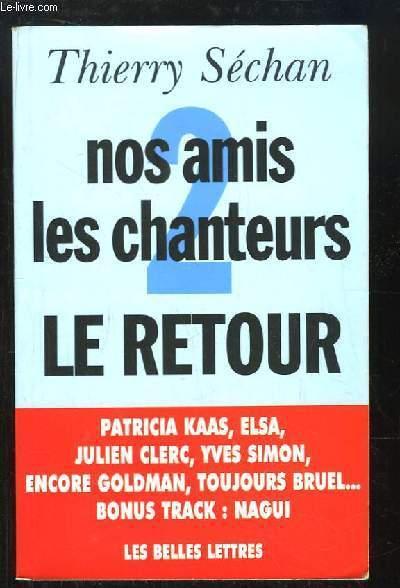 Nos amis les chanteurs, 2 : le retour. Patricia Kaas, Elsa, Julien Clerc, Yves Simon, Encore Goldman, toujours Bruel.