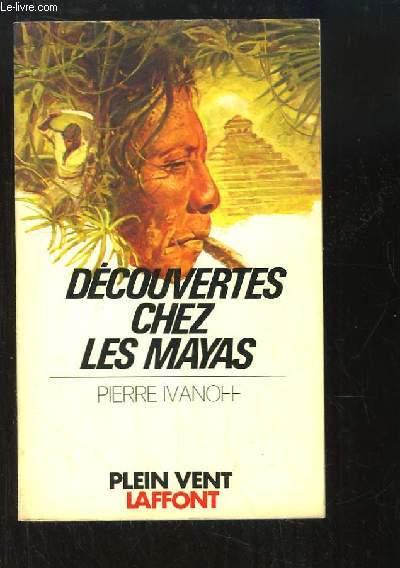 Découvertes chez les Mayas.