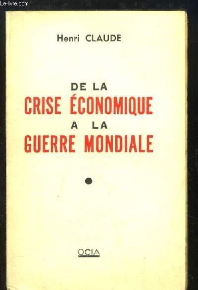 De la crise économique à la guerre mondiale.
