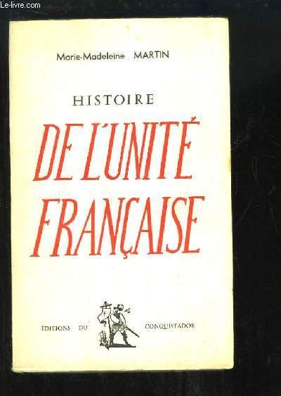 Histoire de l'Unité Française (La Formation morale de la France)