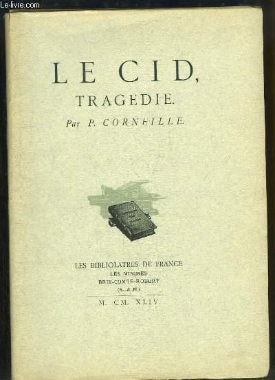 Le Cid. Tragédie