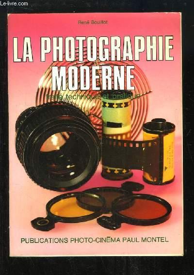 La Photographie Moderne. Traité technique et pratique.