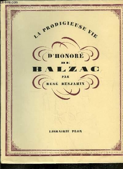 La Prodigieuse Vie d'Honoré de Balzac.