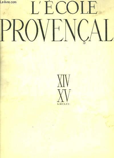 L'Ecole Provençale, XIV - XVe siècles.
