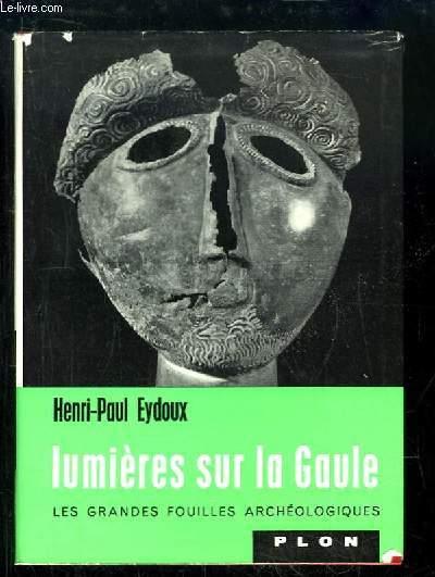 Lumières sur la Gaule. Les récentes découvertes archéologiques.