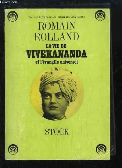 La vie de Vivekananda et l'évangile universel.