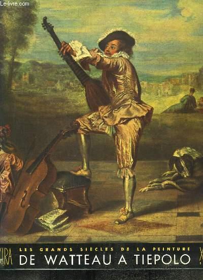 Le Dix-Huitième Siècle, de Watteau à Tiepolo.