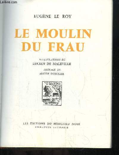 Le Moulin du Frau.