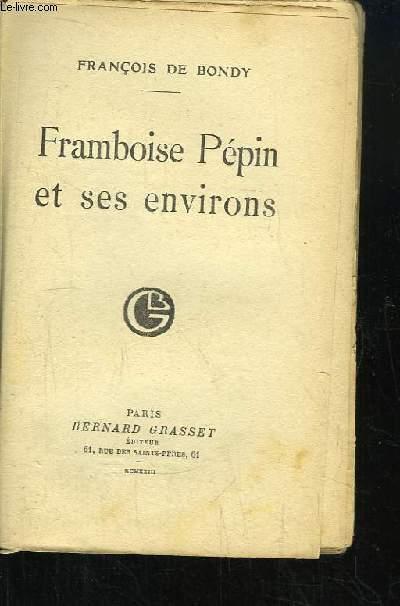 Framboise Pépin et ses environs.