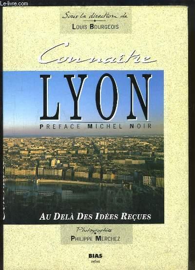 Connaitre Lyon. Au delà des Idées Reçues.