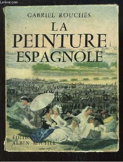 La peinture espagnole, des origines au XXe siècle.