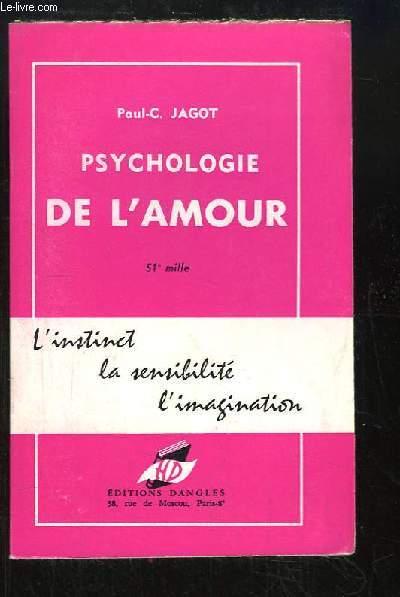 Psychologie de l'Amour. L'instinct, la sensibilité, l'imagination.