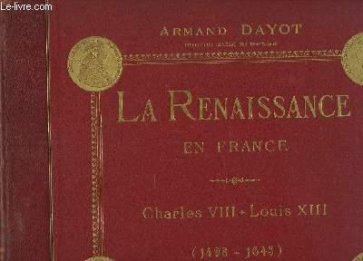 La Renaissance en France. Charles VII - Louis XIII (1498 - 1643)
