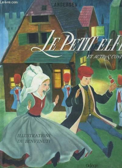 Le Petit Elfe et autres contes. Les habits neuf du Grand-Duc, La Semaine du Petit elfe, Le Briquet Magique, Le Rossignol, Poucette.