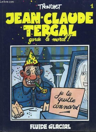 Jean-Claude Tergal, n°1 : Garde le moral !