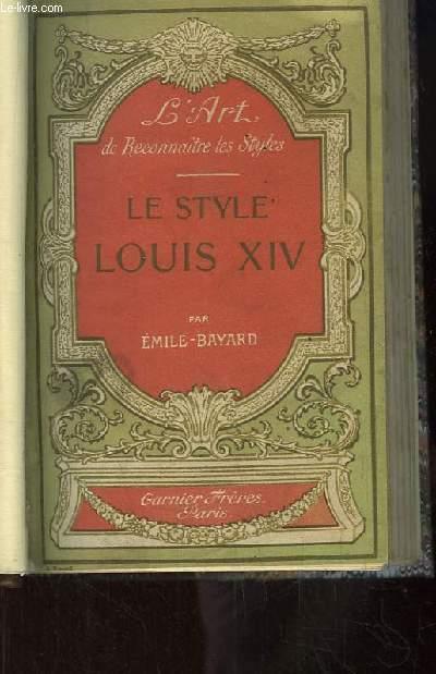 Le Style Louis XIV. L'art de reconnaitre les styles.