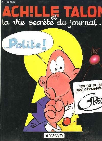 Achille Talon et la vie secrète du journal ... Polite !