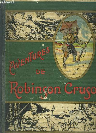 Aventures de Robinson Crusoé. Illustrées par Félicien de MYRBACH et THIRINET