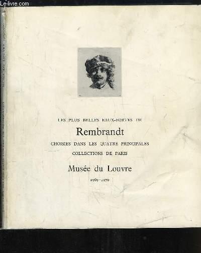 Les plus belles Eaux-Fortes de Rembrandt, choisies dans les quatre principales collections de Paris. Exposition du 29 octobre 1969 - 5 janvier 1970