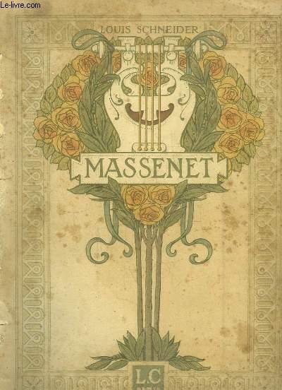Massenet. L'homme - Le musicien.