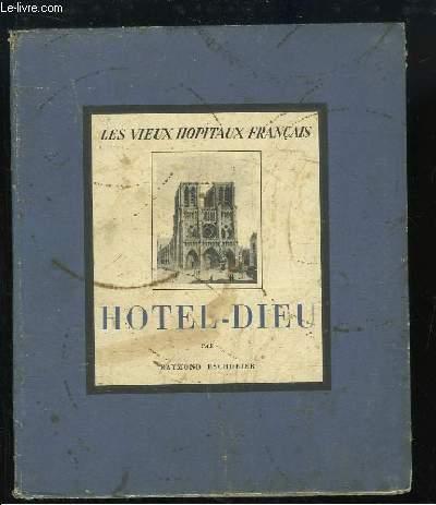 Hôtel-Dieu. Les Vieux Hopitaux Français n°4