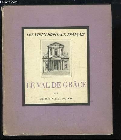 Le Val de Grâce. Les Vieux Hopitaux Français n°6