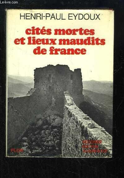 Cités mortes et lieux maudits de France.