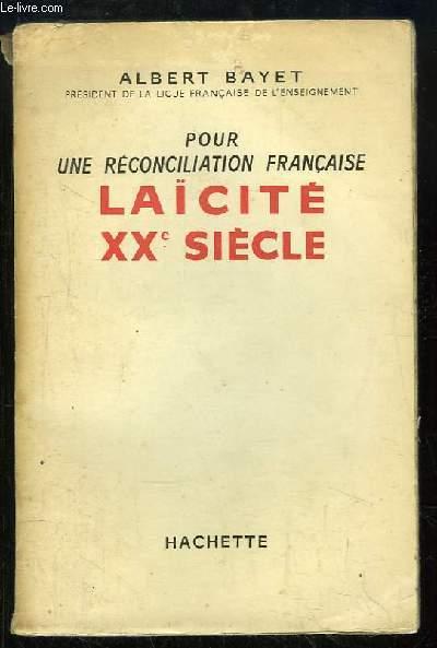 Laïcité XXe siècle. Pour une réconciliation française.