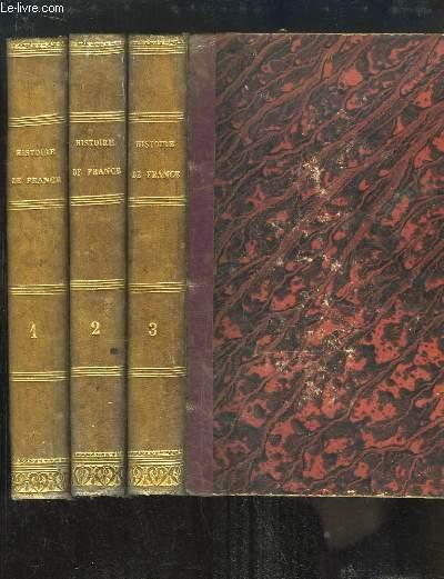 Histoire de France, depuis les temps les plus reculé jusqu'à la Révolution de 1789, continuée jusqu'à nos jours, par Camille LEYNADIER. 6 TOMES en 3 VOLUMES