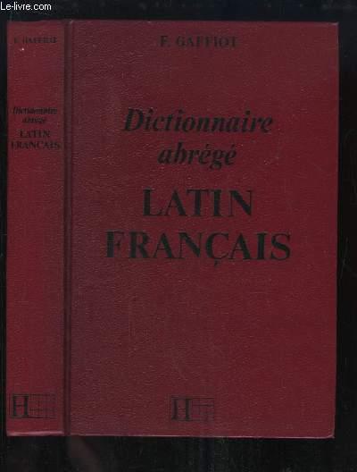 Dictionnaire abrégé, Latin / Français.