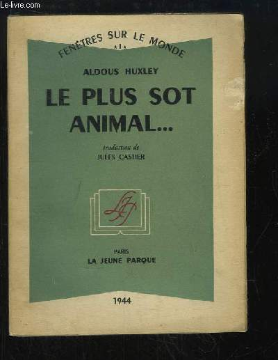 Le plus sot animal ...