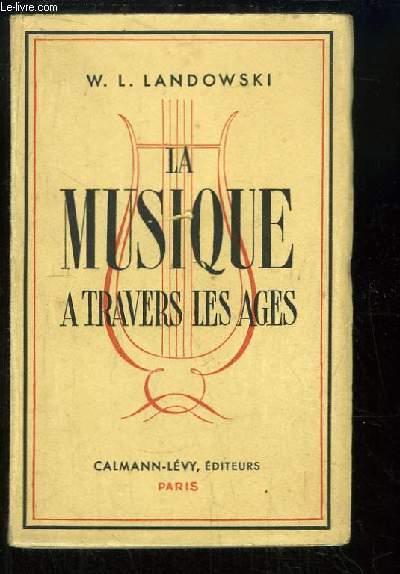 La Musique à travers les âges.