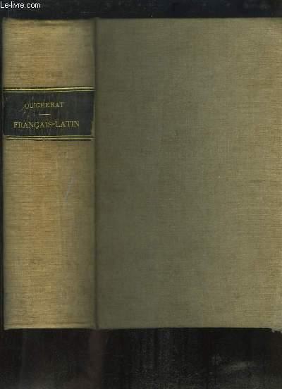 Dictionnaire Français - Latin, composé sur le plan du dictionnaire latin - français.