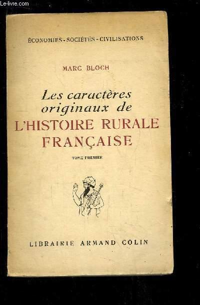 Les caractères originaux de l'Histoire Rurale Française. TOME 1er