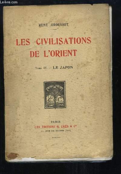 Les Civilisations de l'Orient. TOME 4 : Le Japon