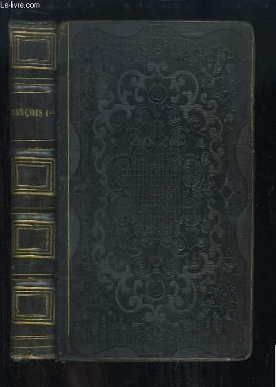 Histoire de François 1er et de la Renaissance.