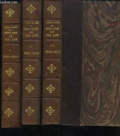 Histoire de Dix ans, 1830 - 1840. EN 3 TOMES