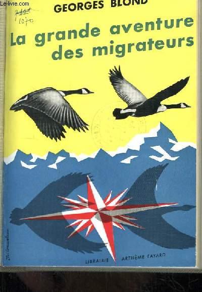 La grande aventure des migrateurs.