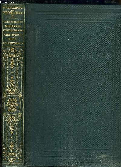 Oeuvres Completes De Victor Hugo Tome 10 Lettres A La Fiance Correspondance Litterature Et Philosophie William Shakespeare Paris Post