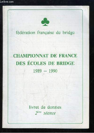 Championnat de France des Ecoles de Bridge 1989 - 1990. Livret de donnes, 2ème séance.
